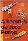 HERANCA DE JUCA PANCA, A - RENOVADA