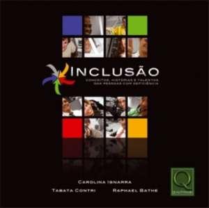 INCLUSAO - CONCEITOS, HISTORIAS E TALENTOS DAS PESSOAS COM DEFICIENCIA