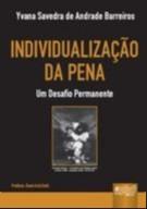 INDIVIDUALIZACAO DA PENA - UM DESAFIO PERMANENTE