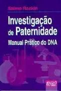 INVESTIGACAO DE PATERNIDADE - MANUAL PRATICO DO DNA