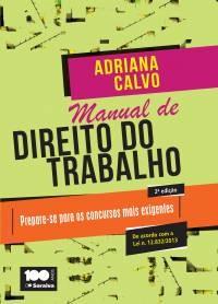 MANUAL DE DIREITO DO TRABALHO - PREPARE-SE PARA OS CONCURSOS MAIS EXIGENTES