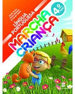 MARCHA CRIANCA LINGUA PORTUGUESA 4 ANO - COL.MARCHA CRIANCA