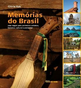 MEMORIAS DO BRASIL - UMA VIAGEM PELO PATRIMONIO ARTISTICO, HISTORICO, CULTU