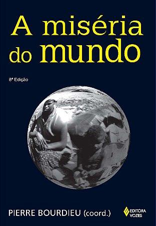 MISERIA DO MUNDO, A