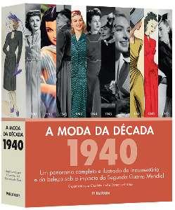 MODA DA DECADA: 1940, A