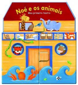 NOE E OS ANIMAIS - COL. MEU PRIMEIRO TEATRO