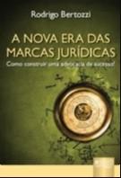 NOVA ERA DAS MARCAS JURIDICAS, A - COMO CONSTRUIR UMA ADVOCACIA DE SUCESSO!