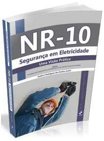 NR-10 - SEGURANCA EM ELETRICIDADE - UMA VISAO PRATICA