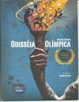 ODISSEIA OLIMPICA - A HISTORIA DAS OLIMPIADAS E SEUS HEROIS