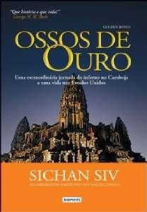 OSSOS DE OURO - UMA EXTRAORDINARIA JORNADA DO INFERNO NO CAMBOJA A UMA VIDA