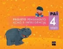 PAI - PROJETO PENSAMENTO, ACAO E INTELIGENCIA - EDUCACAO INFANTIL 4 ANOS