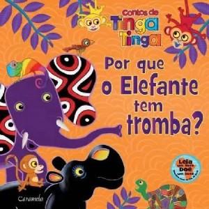 POR QUE O ELEFANTE TEM TROMBA  - CONTOS DE TINGA TINGA