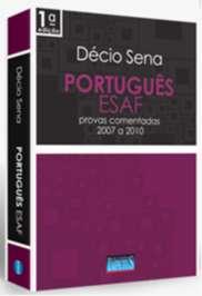 PORTUGUES ESAF - PROVAS COMENTADAS - 2007 A 2010