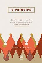 PRINCIPE,O- CONSELHOS AOS GOVERNANTES SOBRE AS NOVAS FORMAS DE EXERCER E MA