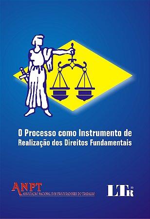 PROCESSO COMO INSTRUMENTO DE REALIZACAO DOS DIREITOS FUNDAMENTAIS, O
