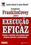 PROGRAMA FRANKLIN COVEY PARA A EXECUCAO EFICAZ, O