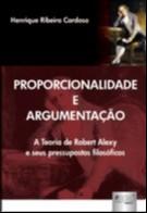 PROPORCIONALIDADE E ARGUMENTACAO - A TEORIA DE ROBERT ALEXY E SEUS PRESSUPO