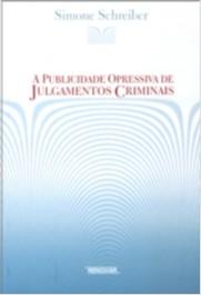 PUBLICIDADE OPRESSIVA DE JULGAMENTOS CRIMINAIS, A