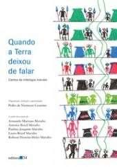 QUANDO A TERRA DEIXOU DE FALAR - CANTOS DA MITOLOGIA MARUBO