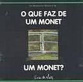 QUE FAZ DE UM MONET UM MONET?, O