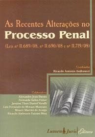 RECENTES ALTERACOES NO PROCESSO PENAL, AS - LEIS N  11.689/08, N  11.690/08