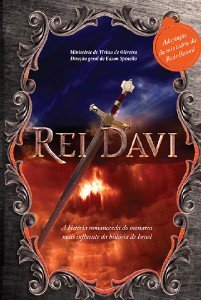 REI DAVI - A HISTORIA ROMANCEADA DO MAIOR LIDER DA HISTORIA DE ISRAEL