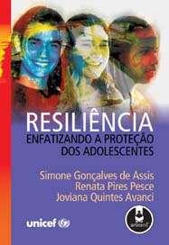 RESILIENCIA - ENFATIZANDO A PROTECAO DOS ADOLESCENTES