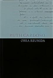RUTH CARDOSO - OBRA REUNIDA