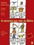 SEMENTE QUE VEIO DA AFRICA, A