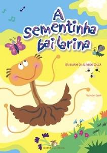 SEMENTINHA BAILARINA, A