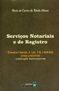 SERVICOS NOTARIAIS E DE REGISTRO - COMENTARIOS A LEI 10.169/00