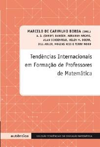 TENDENCIAS INTERNACIONAIS EM FORMACAO DE PROFESSOR DE MATEMATICA