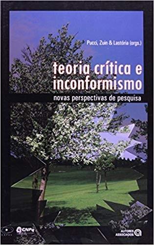 TEORIA CRITICA E INCONFORMISMO - NOVAS PERSPECTIVAS DE PESQUISA