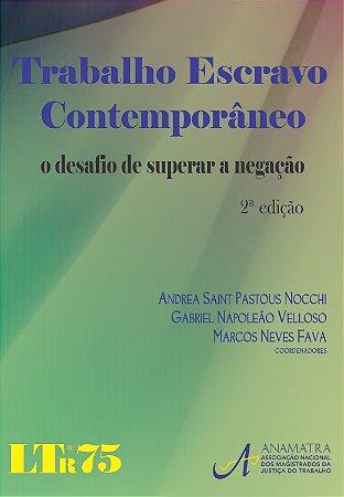 TRABALHO ESCRAVO CONTEMPORANEO - O DESAFIO DE SUPERAR A NEGACAO