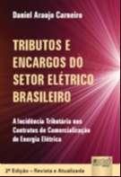TRIBUTOS E ENCARGOS DO SETOR ELETRICO BRASILEIRO - A INCIDENCIA TRIBUTARIA