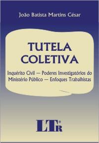 TUTELA COLETIVA - INQUERITO CIVIL PODERES INVESTIGATORIOS DO MINISTERIO PUB