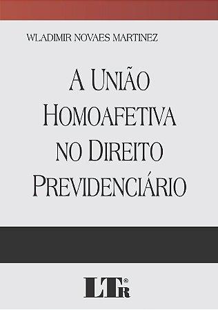 UNIAO HOMOAFETIVA NO DIREITO PREVIDENCIARIO, A