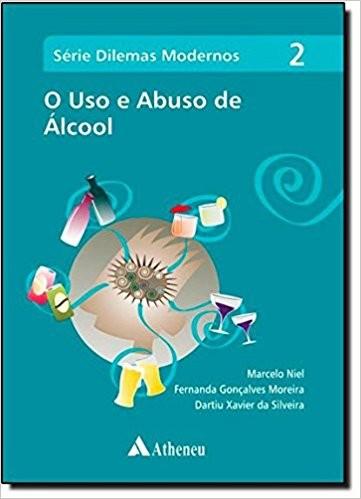 USO E ABUSO DE ALCOOL, O - VOL. 2 - SERIE DILEMAS MODERNOS