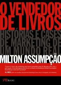 VENDEDOR DE LIVROS, O - HISTORIAS E CASES DE MARKETING DE UM MUNDO REAL