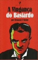 VINGANCA DO BASTARDO, A