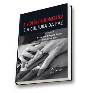 VIOLENCIA DOMESTICA E A CULTURA DA PAZ, A