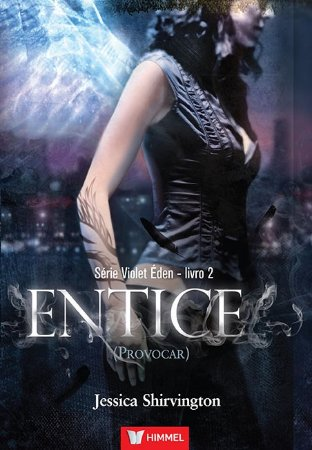 VIOLET EDEN - LIVRO 2: ENTICE (PROVOCAR)