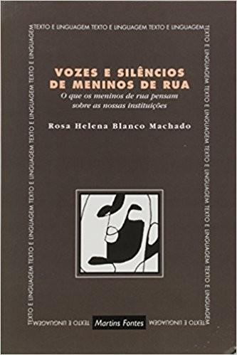 VOZES E SILENCIOS DE MENINOS DE RUA - COL. TEXTO E LINGUAGEM