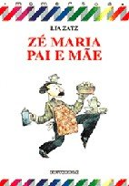 ZE MARIA PAI E MAE