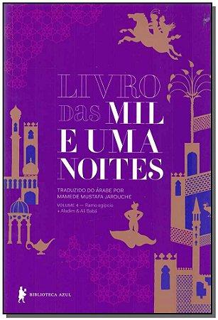 LIVRO DAS MIL E UMA NOITES - RAMO EGIPCIO - ALADIM E ALI BABA - VOLUME 4