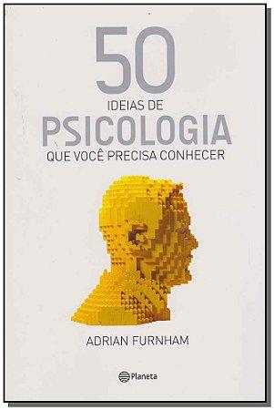50 Ideias de Psicologia Que Você Precisa Conhecer
