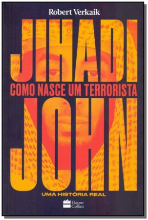 Jihadi John - Como Nasce um Terrorista