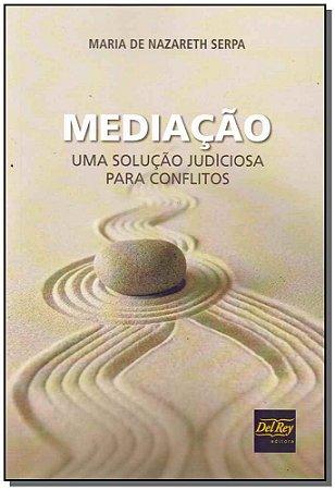 Mediação - Uma Solução Judiciosa Para Conflitos - 01Ed/18