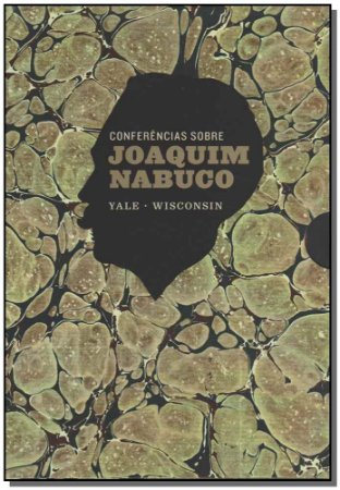 Conferencias Sobre Joaquim Nabuco - 2 Volumes
