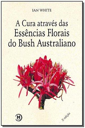 Cura Atraves Das Essencias Fl.bush Australiano